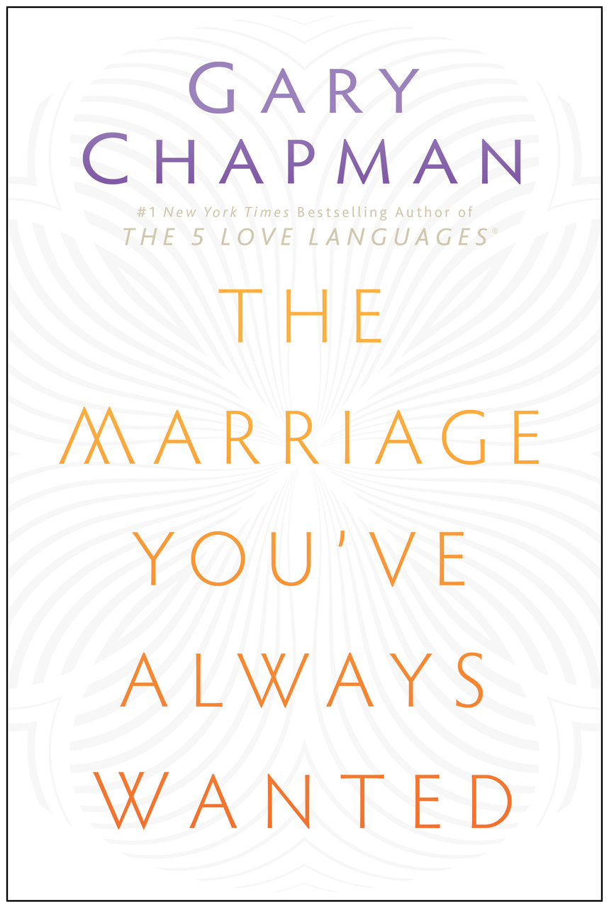 The-Marriage-Youve-Always-Wanted-by-Gary-Chapman